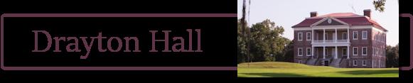 Drayton Hall Banner